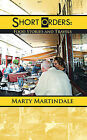 Short Orders: Food Stories and Travels by Marty Martindale (Paperback, 2011)