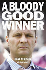 A Bloody Good Winner: Life as a Professional Gambler by Dave Nevison (Paperback, 2008)