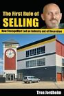 The First Rule of Selling: How Storagemart Led an Industry Out of Recession by Tron Jordheim (Paperback / softback, 2013)
