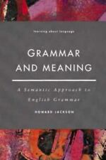 Grammar and Meaning: A Semantic Approach to English Grammar (Learning about