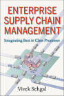 Enterprise Supply Chain Management: Integrating Best in Class Processes by Vivek Sehgal (Hardback, 2009)