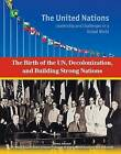 The Birth of the Un, Decolonization and Building Strong Nations by Sheila Stewart, Sheila Nelson (Hardback, 2015)