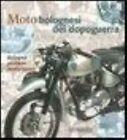 Bologna Postwar Motorcycles by Enrico Ruffini, Maura Grandi, Antonio Campigotto (Paperback, 2009)