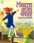 Mirette on the High Wire by Emily Arnold McCully (Paperback, 2011)