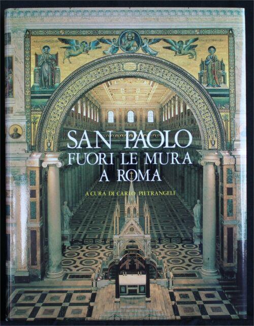 SAN PAOLO FUORI LE MURA A ROMA. AA.VV. Carlo Pietrangeli. Nardini.