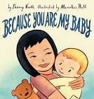 Because You Are My Baby by Sherry North (Hardback, 2008)