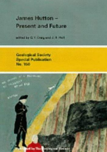 James Hutton - Present and Future by Geological Society of London