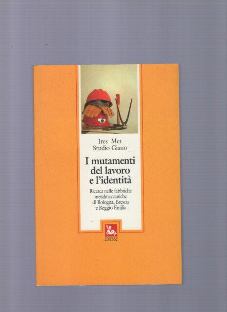 I mutamenti del lavoro e l'identità - ires met - studio giano -