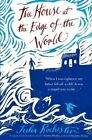 The House at the Edge of the World by Julia Rochester (Hardback, 2015)