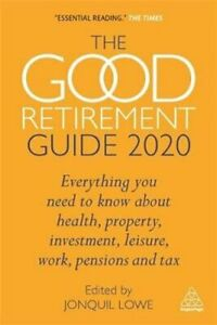 The-Good-Retirement-Guide-2020-Everything-You-Need-to-Know-Abou-9781789660654