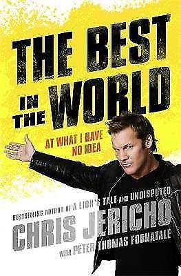 (Very Good)-The Best in the World: At What I Have No Idea (Hardcover)-Jericho, C