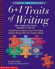 6 + 1 Traits of Writing: The 6 + 1 Traits of Writing : The Complete Guide - Grades 3 and up - Everything You Need to Teach and Assess Student Writing with This Powerful Model by Ruth Culham (2003, Paperback, Teacher's Edition of Textbook)