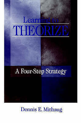 1 of 1 - Learning to Theorize: A Four-Step Strategy by Mithaug, Dennis E.