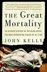 The Great Mortality: An Intimate History of the Black Death, the Most Devastating Plague of All Time by John Kelly (Paperback / softback)