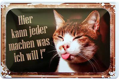 Fun Blechschild 20x30 Katze Spruch Hier kann jeder machen was ich will