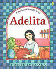 Adelita: A Mexican Cinderella Story by Tomie DePaola (Hardback, 2004)