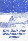 Die Zeit der Weihnachtsmaus (1989, Taschenbuch)
