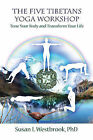 The Five Tibetans Yoga Workshop: Tone Your Body and Transform Your Life by Susan Westbrook (Paperback, 2014)
