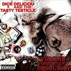 A Vulgar Display of Obscurity [PA] by Dick Delicious & the Tasty Testicles (CD, Sep-2011, Slinging Pig)
