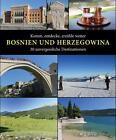 Komm, entdecke, erzähle weiter BOSNIEN UND HERZEGOWINA von Amel Salihbasic (2015, Taschenbuch)