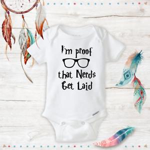 I/'m proof that nerds get laid baby onesie