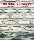 Olaf Metzel. Zeichnungen von Michael Semff, Tobias Vogt, León Krempel und Petra Roettig (2006, Kunststoffeinband)
