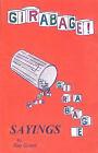 Girabage: Sayings by Ray Girard by Raymond G Girard (Paperback / softback, 2007)