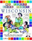 My First Book about Wisconsin! by Carole Marsh (Paperback / softback, 2004)