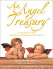 An Angel Treasury: A Celestial Collection of Inspirations, Encounters and Heavenly Lore by Jacky Newcomb (Paperback, 2004)