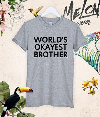Worlds Okeyest Brother t shirt tee concert unisex tumblr gift birthday occasion