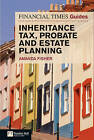 Financial Times Guide to Inheritance Tax, Probate and Estate Planning by Amanda Fisher (Paperback, 2010)