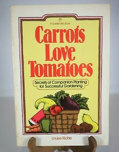 Carrots Love Tomatoes Secrets of Companion Planting for Successful Gardening PB