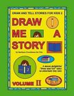 Draw and Tell Stories for Kids 2: Draw Me a Story Volume 2 by Barbara Freedman-De Vito (Paperback / softback, 2015)
