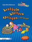 Schlauzwerge krabbeln, klettern, springen in der Krippe von Brigitte Wilmes-Mielenhausen (2013, Taschenbuch)