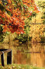 Upstate: A North American Journal by Jeremy Hooker (Paperback, 2007)