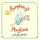 Humphrey's Playtime by Sally Hunter (Hardback, 2003)