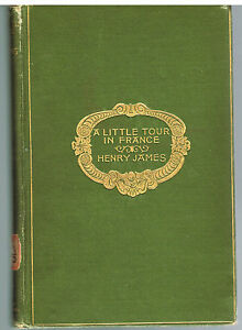 A-Little-Tour-In-France-by-Henry-James-1884-1st-Ed-Rare-Antique-Book