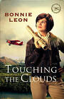 Touching the Clouds: A Novel by Bonnie Leon (Paperback, 2010)