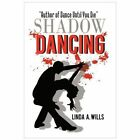 Shadow Dancing 9781450243469 by Linda A. Wills Paperback