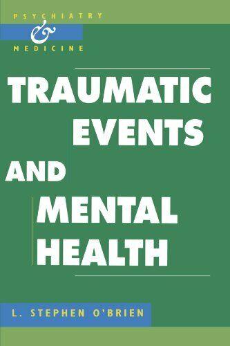 Traumatic Events und Mentale Gesundheit von O'Brien, L.Stephen