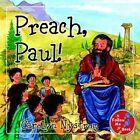 Preach, Paul! by Ms Carolyn Nystrom (Hardback, 2004)