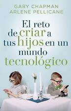 El Reto de Criar a Tus Hijos en un Mundo Tecnológico : Raising Relational...