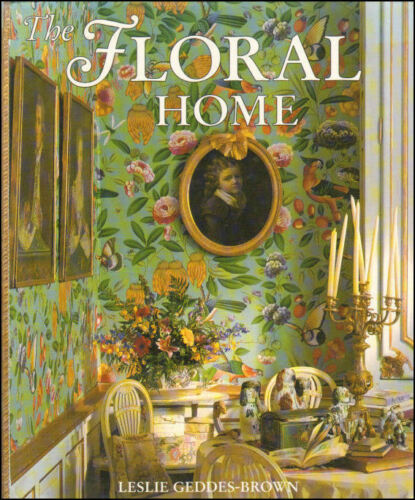 1 of 1 - The Floral Home by Geddes-Brown, Leslie