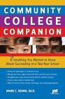 Community College Companion: Everything You Wanted to Know about Succeeding in a Two-Year School by Mark C Rowh (Paperback / softback, 2010)