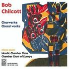 Bob Chilcott: Chorwerke / Choral Works (CD, Apr-2008, Bayer Records)
