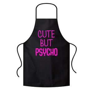 Cute-but-Psycho-Sprueche-Spruch-Lustig-Spass-Grillschuerze-Kochschuerze-Latzschuerze
