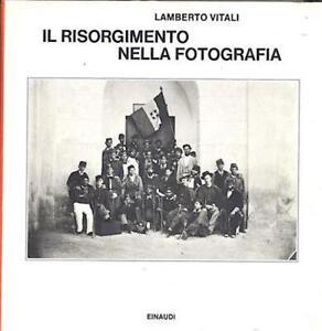 Vitali-Il-Risorgimento-nella-fotografia-1-ed-1979-Einaudi
