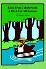 Tales From Tubblewood a Duck for All Seasons by Pamela J Wilson 9780759666900