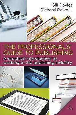 The Professionals' Guide to Publishing: A Comprehensive Introduction to Working