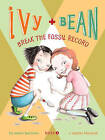 Ivy and Bean Break the Fossil Record by Annie Barrows, Sophie Blackall (Paperback, 2008)